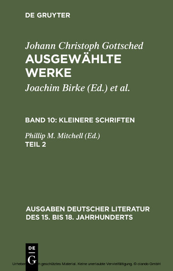 Johann Ch. Gottsched: Ausgewählte Werke. Bd 10: Kleinere Schriften. Bd 10/Tl 2 - Blick ins Buch