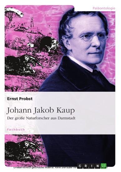 Johann Jakob Kaup - Der große Naturforscher aus Darmstadt - Blick ins Buch