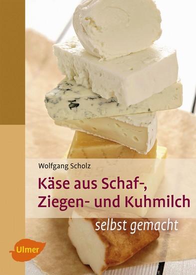 Käse aus Schaf-, Ziegen- und Kuhmilch - Blick ins Buch
