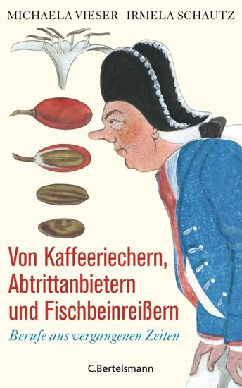 Von Kaffeeriechern, Abtrittanbietern und Fischbeinreißern - Blick ins Buch