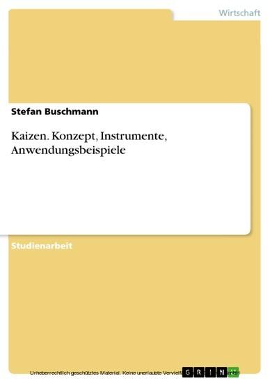Kaizen. Konzept, Instrumente, Anwendungsbeispiele - Blick ins Buch