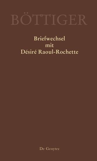 Karl August Böttiger - Briefwechsel mit Désiré Raoul-Rochette - Blick ins Buch