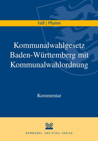 Kommunalwahlgesetz Baden-Württemberg mit Kommunalwahlordnung - Blick ins Buch