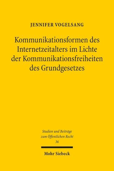 Kommunikationsformen des Internetzeitalters im Lichte der Komunikationsfreiheiten des Grundgesetzes - Blick ins Buch