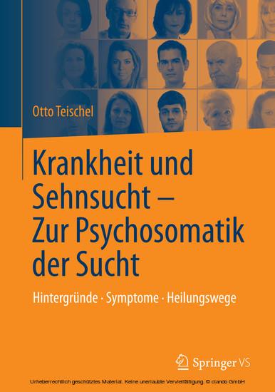 Krankheit und Sehnsucht - Zur Psychosomatik der Sucht - Blick ins Buch