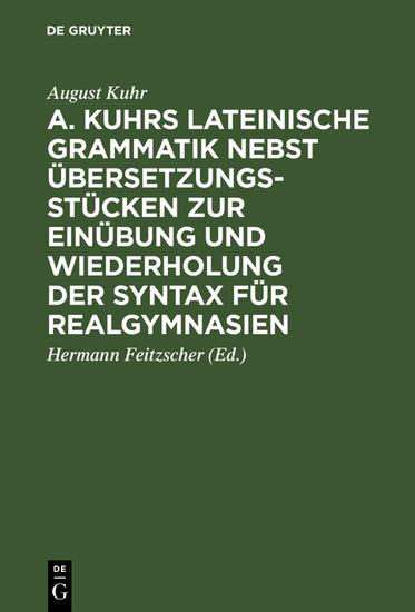 A. Kuhrs Lateinische Grammatik nebst Übersetzungsstücken zur Einübung und Wiederholung der Syntax für Realgymnasien - Blick ins Buch