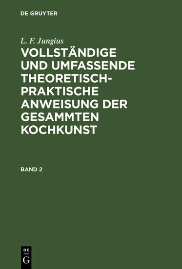 L. F. Jungius: Vollständige und umfassende theoretisch-praktische Anweisung der gesammten Kochkunst. Band 2 - Blick ins Buch