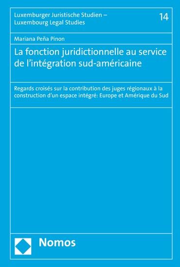 La fonction juridictionnelle au service de l'intégration sud-américaine - Blick ins Buch