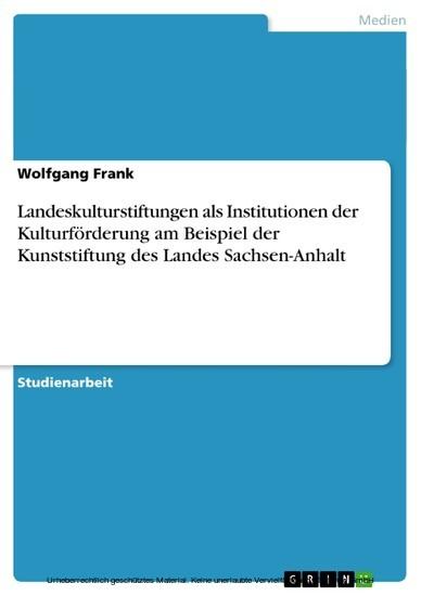 Landeskulturstiftungen als Institutionen der Kulturförderung am Beispiel der Kunststiftung des Landes Sachsen-Anhalt - Blick ins Buch