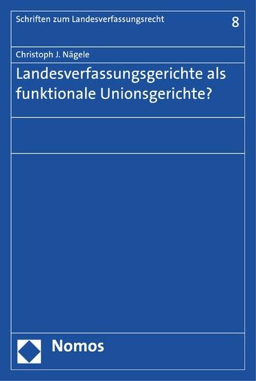 Landesverfassungsgerichte als funktionale Unionsgerichte? - Blick ins Buch