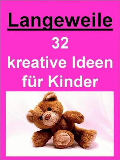 Langeweile - 32 kreative Ideen für Kinder gegen die Langeweile - Blick ins Buch