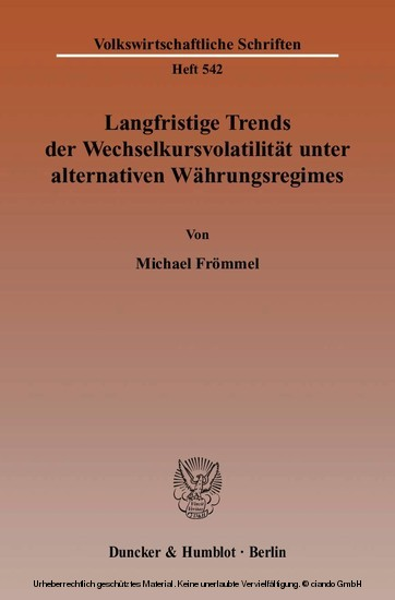 Langfristige Trends der Wechselkursvolatilität unter alternativen Währungsregimes. - Blick ins Buch