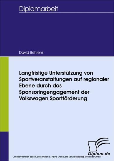 Langfristige Unterstützung von Sportveranstaltungen auf regionaler Ebene durch das Sponsoringengagement der Volkswagen Sportförderung - Blick ins Buch