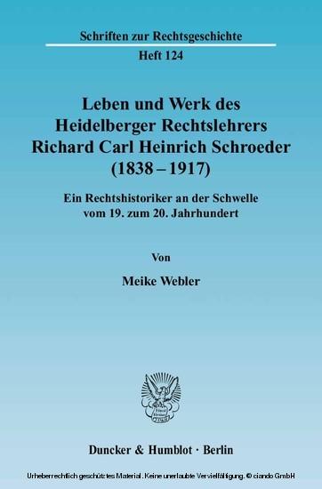 Leben und Werk des Heidelberger Rechtslehrers Richard Carl Heinrich Schroeder (1838 - 1917). - Blick ins Buch