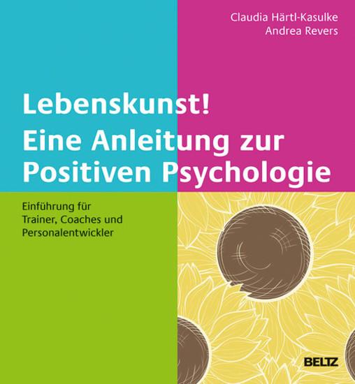 Lebenskunst! Eine Anleitung zur Positiven Psychologie - Blick ins Buch