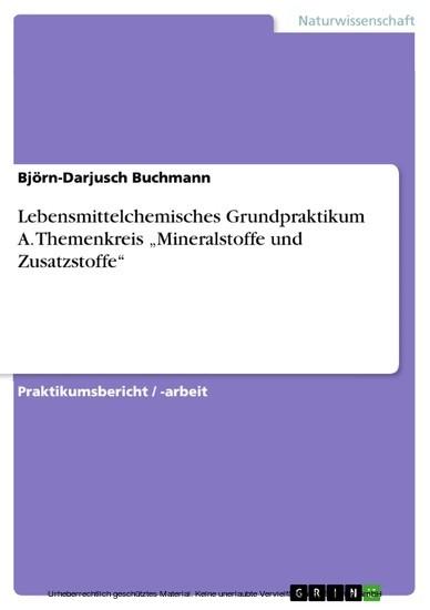 Lebensmittelchemisches Grundpraktikum A. Themenkreis 'Mineralstoffe und Zusatzstoffe' - Blick ins Buch