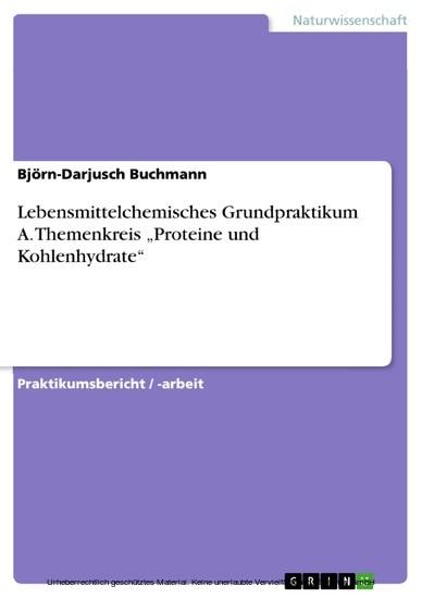 Lebensmittelchemisches Grundpraktikum A. Themenkreis 'Proteine und Kohlenhydrate' - Blick ins Buch