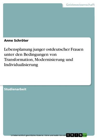 Lebensplanung junger ostdeutscher Frauen unter den Bedingungen von Transformation, Modernisierung und Individualisierung - Blick ins Buch