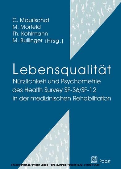 Lebensqualität: Nützlichkeit und Psychometrie des Health Survey SF-36/SF-12 in der medizinischen Rehabilitation - Blick ins Buch