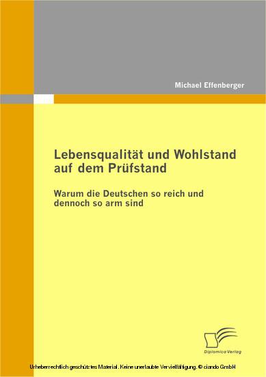 Lebensqualität und Wohlstand auf dem Prüfstand: Warum die Deutschen so reich und dennoch so arm sind - Blick ins Buch