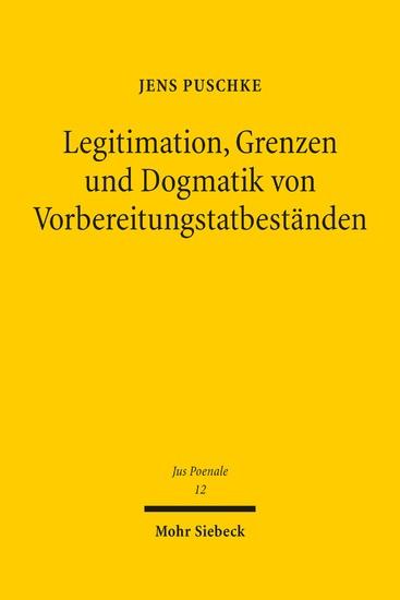 Legitimation, Grenzen und Dogmatik von Vorbereitungstatbeständen - Blick ins Buch