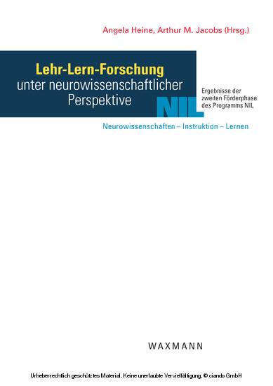 Lehr-Lern-Forschung unter neurowissenschaftlicher Perspektive. Ergebnisse der zweiten Förderphase des Programms NIL: Neurowissenschaften – Instruktion – Lernen - Blick ins Buch