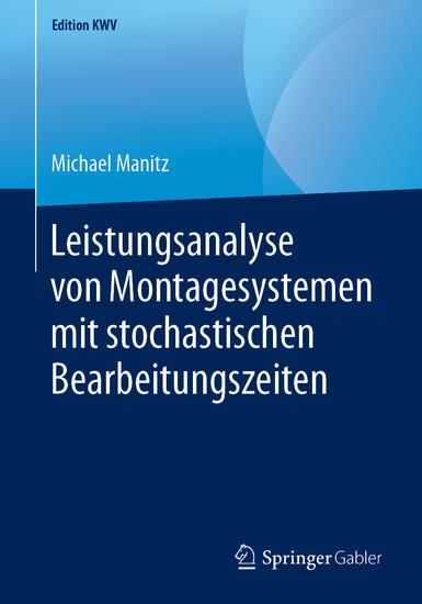 Leistungsanalyse von Montagesystemen mit stochastischen Bearbeitungszeiten - Blick ins Buch