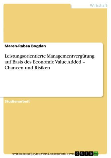 Leistungsorientierte Managementvergütung auf Basis des Economic Value Added - Chancen und Risiken - Blick ins Buch