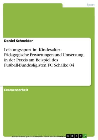 Leistungssport im Kindesalter. Pädagogische Erwartungen und Umsetzung in der Praxis - Blick ins Buch