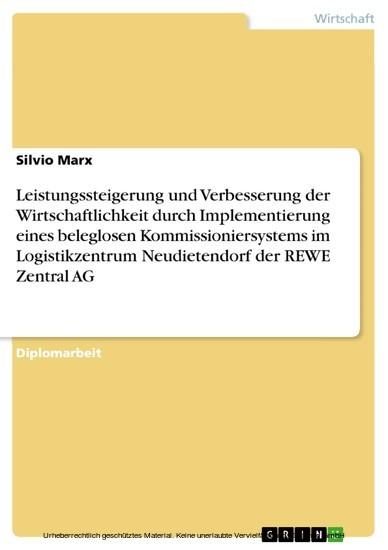 Leistungssteigerung und Verbesserung der Wirtschaftlichkeit durch Implementierung eines beleglosen Kommissioniersystems im Logistikzentrum Neudietendorf der REWE Zentral AG - Blick ins Buch