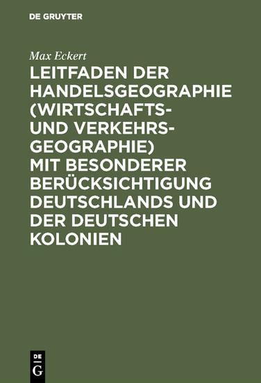 Leitfaden der Handelsgeographie (Wirtschafts- und Verkehrsgeographie) mit besonderer Berücksichtigung Deutschlands und der deutschen Kolonien - Blick ins Buch