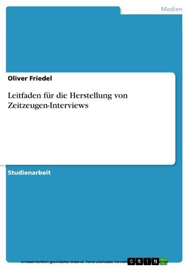 Leitfaden für die Herstellung von Zeitzeugen-Interviews - Blick ins Buch