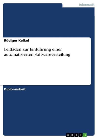 Leitfaden zur Einführung einer automatisierten Softwareverteilung - Blick ins Buch