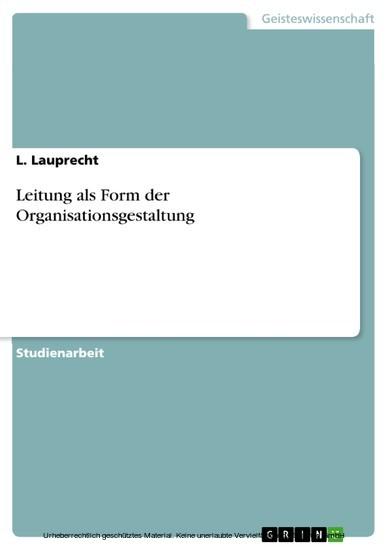 Leitung als Form der Organisationsgestaltung - Blick ins Buch