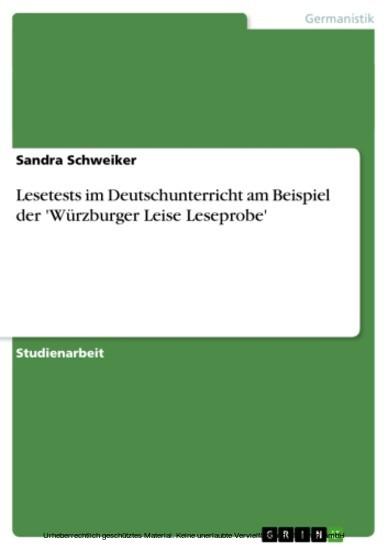 Lesetests im Deutschunterricht am Beispiel der 'Würzburger Leise Leseprobe' - Blick ins Buch