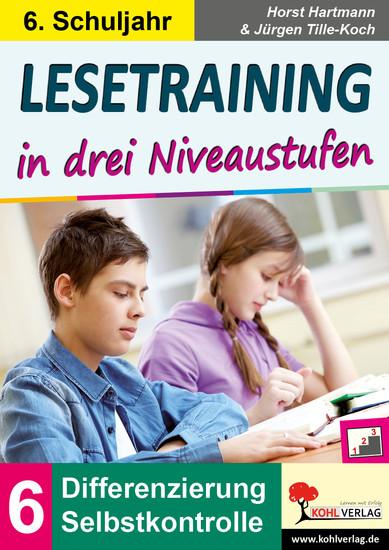 Lesetraining in drei Niveaustufen / Klasse 6 - Blick ins Buch