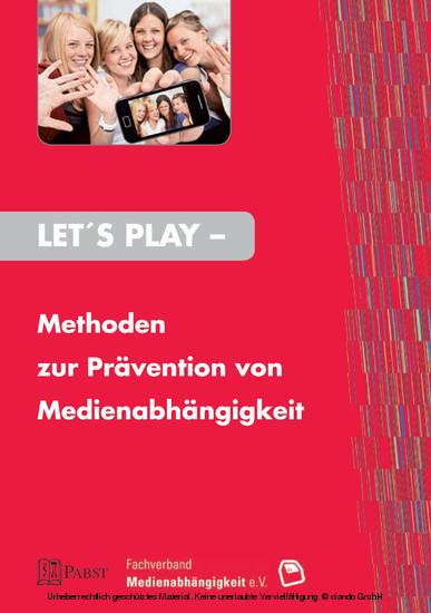 Let's Play – Methoden zur Prävention von Medienabhängigkeit - Blick ins Buch