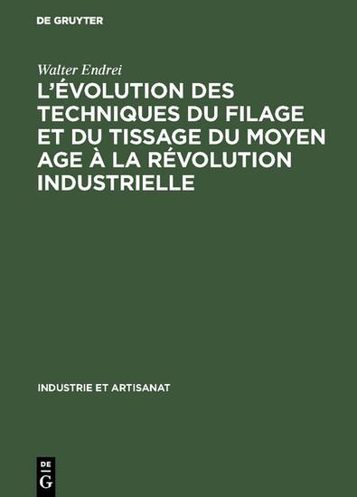 L'évolution des techniques du filage et du tissage du Moyen Age à la révolution industrielle - Blick ins Buch