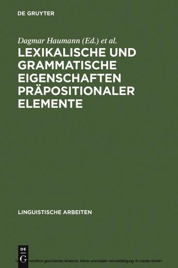 Lexikalische und grammatische Eigenschaften präpositionaler Elemente - Blick ins Buch