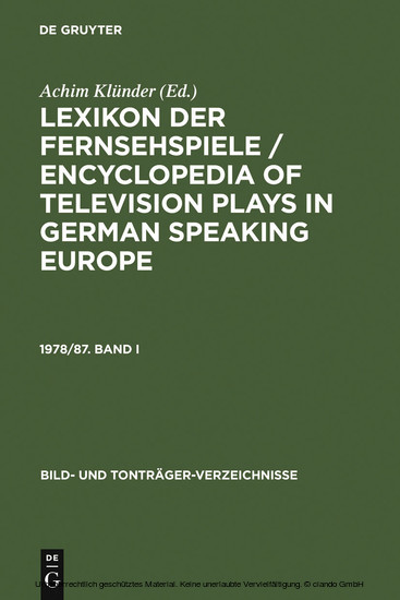 Lexikon der Fernsehspiele / Encyclopedia of television plays in German speaking Europe. 1978/87. Band I - Blick ins Buch
