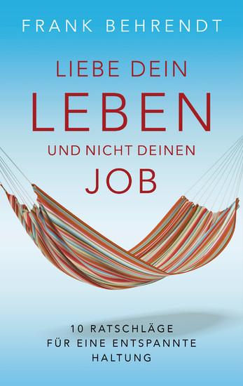 Liebe dein Leben und nicht deinen Job. - Blick ins Buch