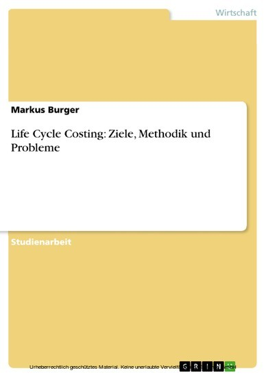 Life Cycle Costing: Ziele, Methodik und Probleme - Blick ins Buch