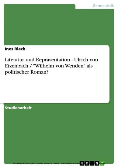 Literatur und Repräsentation - Ulrich von Etzenbach / 'Wilhelm von Wenden' als politischer Roman? - Blick ins Buch