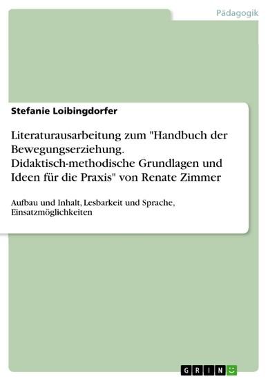 Literaturausarbeitung zum 'Handbuch der Bewegungserziehung. Didaktisch-methodische Grundlagen und Ideen für die Praxis' von Renate Zimmer - Blick ins Buch