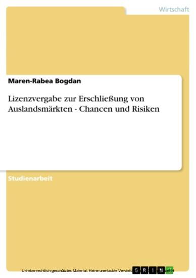 Lizenzvergabe zur Erschließung von Auslandsmärkten - Chancen und Risiken - Blick ins Buch