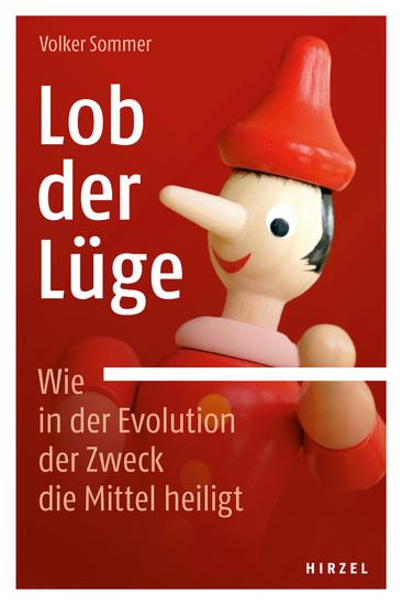 Lob der Lüge. Wie in der Evolution der Zweck die Mittel heiligt - Blick ins Buch