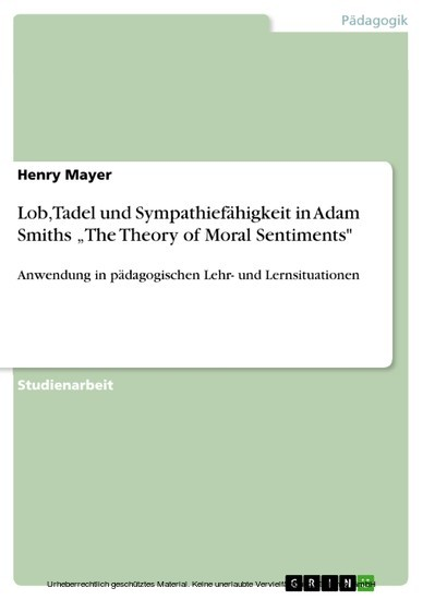 Lob, Tadel und Sympathiefähigkeit in Adam Smiths 'The Theory of Moral Sentiments' - Blick ins Buch