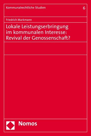 Lokale Leistungserbringung im kommunalen Interesse: Revival der Genossenschaft? - Blick ins Buch