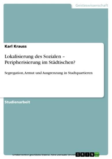 Lokalisierung des Sozialen - Peripherisierung im Städtischen? - Blick ins Buch