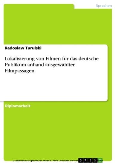 Lokalisierung von Filmen für das deutsche Publikum anhand ausgewählter Filmpassagen - Blick ins Buch